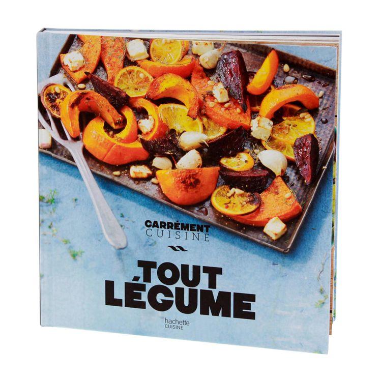 Tout légume -  Carrément Cuisine  - Hachette Cuisine