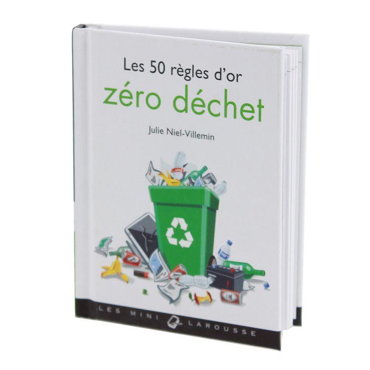 Les 50 règles d´or zéro déchet - Larousse