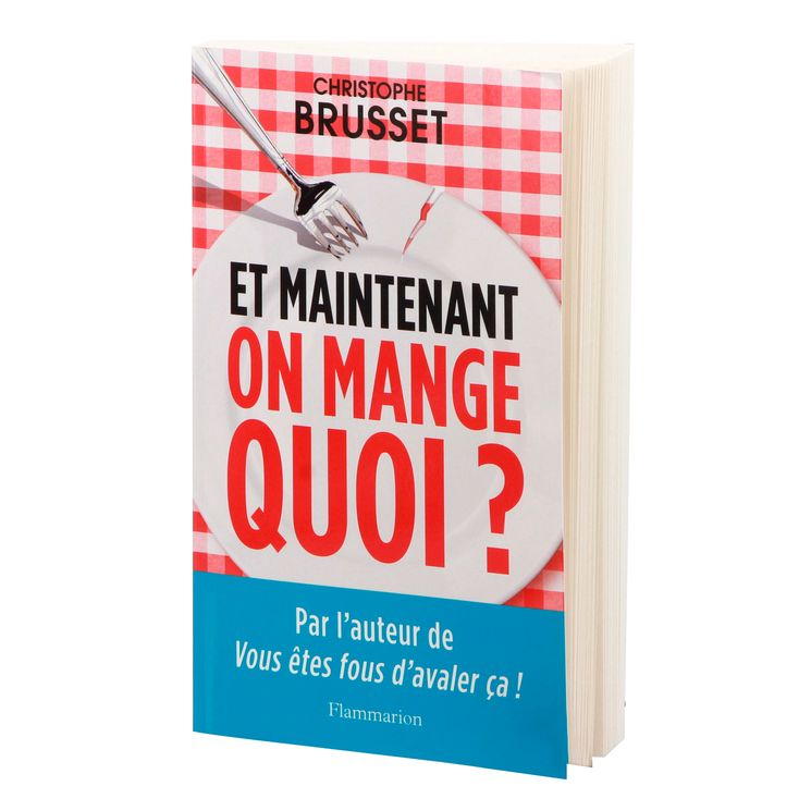 Et maintenant on mange quoi? - Flammarion