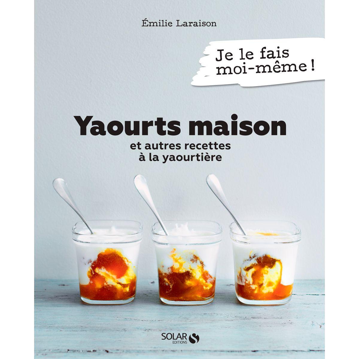 Mes recettes de yaourts maison - First