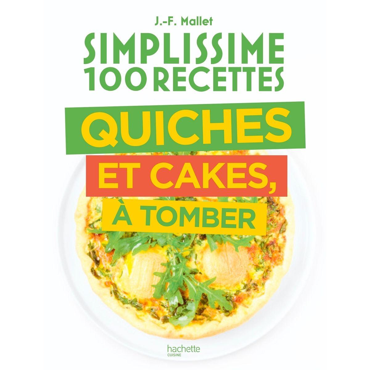 Simplissime 100 recettes Quiches et Cakes à tomber - Hachette Pratique