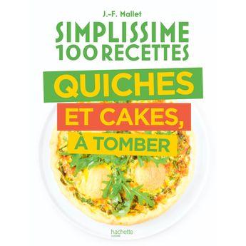 Achat en ligne Simplissime 100 recettes Quiches et Cakes à tomber - Hachette Pratique