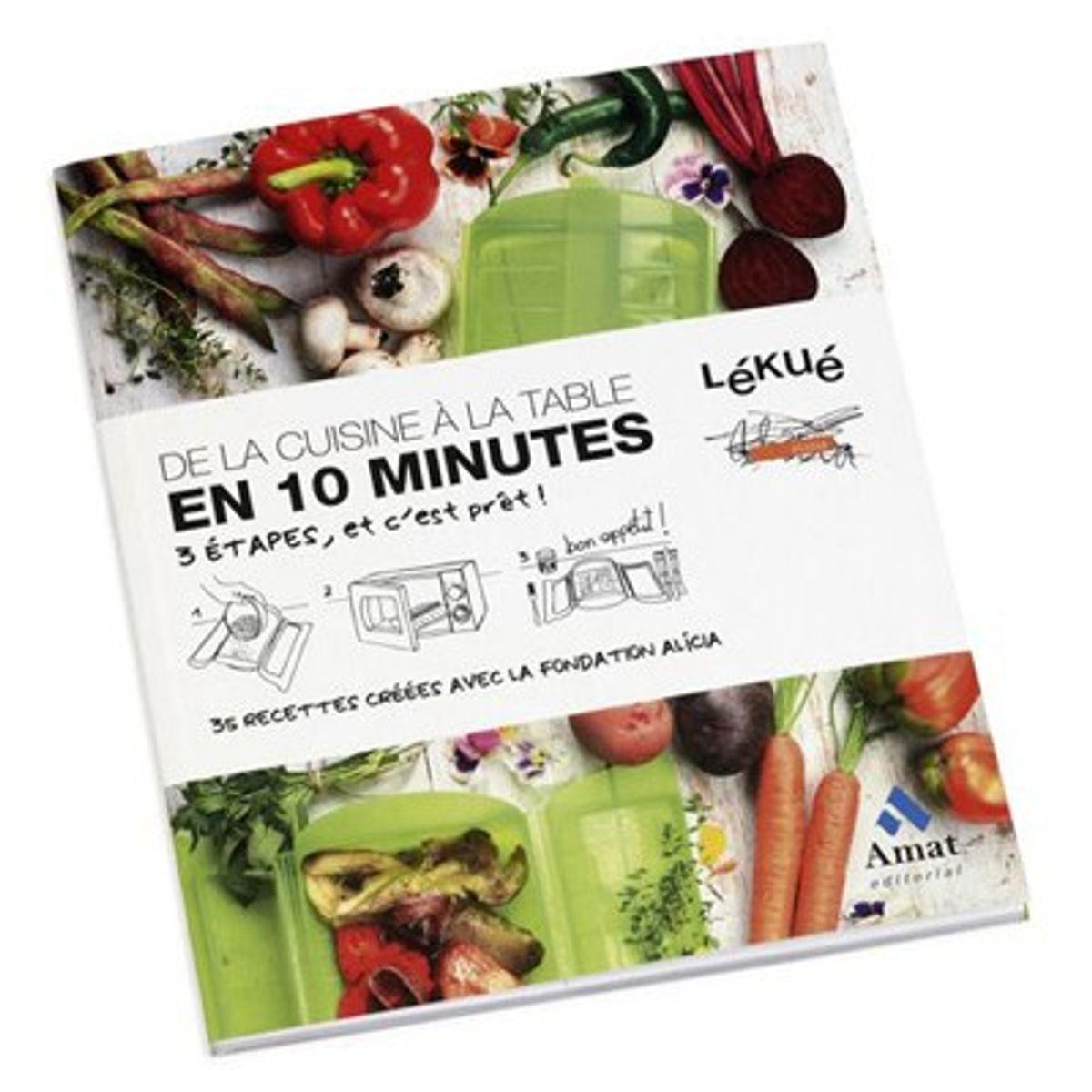 DE LA CUISINE A LA TABLE EN 10 MINUTES - LEKUE