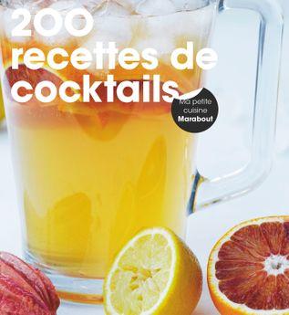 200 RECETTES COCKTAILS - MARABOUT